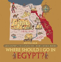 Cover Where Should I Go In Egypt? Geography 4th Grade | Children's Africa Books