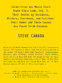 Cover Celebrities and Movie Stars Death Bible Code, Vol. 3 – Their Deaths by Accidents, Murders, Overdoses, and Suicides.