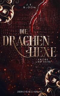 Cover Die Drachenhexe (Band 2): Krone und Ehre