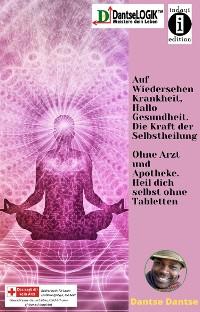 Cover Auf Wiedersehen Krankheit, Hallo Gesundheit. Die Kraft der Selbstheilung