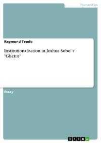 "Cover Institutionalisation in Joshua Sobol's ""Ghetto"""