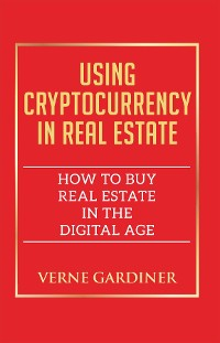 Cover Using Cryptocurrency in Real Estate