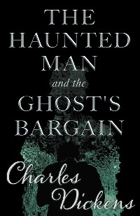Cover The Haunted Man and the Ghost's Bargain (Fantasy and Horror Classics)