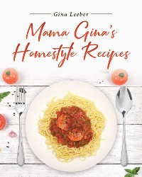 Cover Mama Gina's Homestyle Recipes