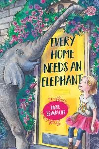 Cover Every Home Needs an Elephant