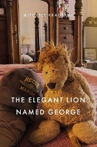 Cover The Elegant Lion Named George