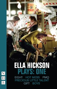 Cover Ella Hickson Plays: One (NHB Modern Plays)