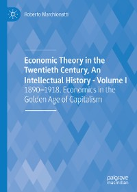Cover Economic Theory in the Twentieth Century, An Intellectual History - Volume I