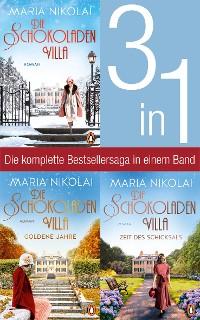 Cover Die Schokoladenvilla Band 1-3: Die Schokoladenvilla/ Goldene Jahre/ Zeit des Schicksals (3in1-Bundle)