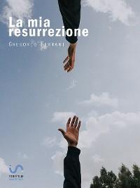 Cover La mia resurrezione