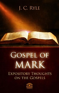 Cover Gospel of Mark - Expository Throughts on the Gospels