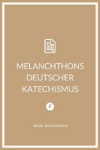 Cover Melanchthons deutscher Katechismus