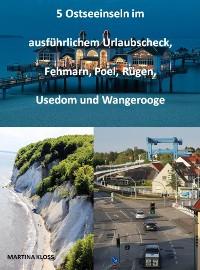 Cover 5 Ostseeinseln im ausführlichem Urlaubscheck, Fehmarn, Poel, Rügen, Usedom und Wangerooge