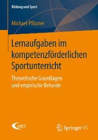 Cover Lernaufgaben im kompetenzförderlichen Sportunterricht