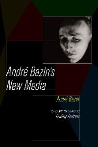 Cover Andre Bazin's New Media