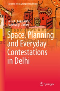 Cover Space, Planning and Everyday Contestations in Delhi