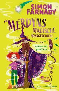 Cover Merdyns magische Missgeschicke – Zaubern will gelernt sein!