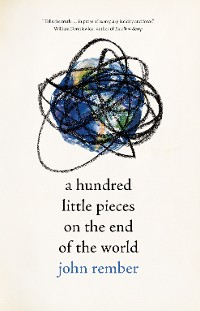 Cover A Hundred Little Pieces on the End of the World