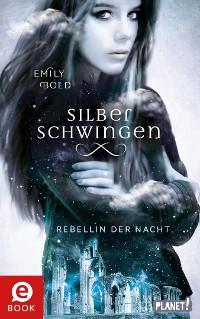 Cover Silberschwingen 2: Rebellin der Nacht