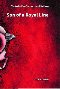 Cover Taniwha Fire: Lord Nathan Son of a Royal Line:
