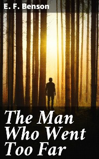 Cover The Man Who Went Too Far