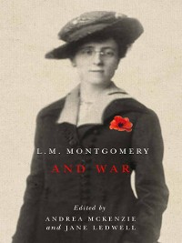 Cover L.M. Montgomery and War