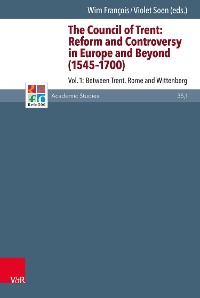 Cover The Council of Trent: Reform and Controversy in Europe and Beyond (1545-1700)