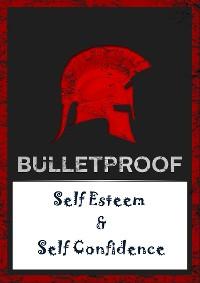 Cover Bulletproof Self Esteem And Self Confidence
