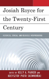 Cover Josiah Royce for the Twenty-first Century
