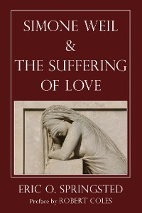 Cover Simone Weil and The Suffering of Love