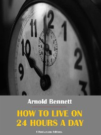 Cover How to Live on 24 Hours a Day