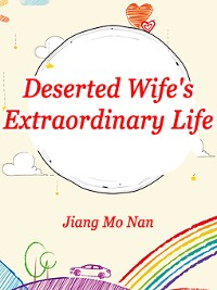 Cover Deserted Wife's Extraordinary Life