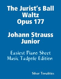 Cover Jurist's Ball Waltz Opus 177 Johann Strauss Junior - Easiest Piano Sheet Music Tadpole Edition