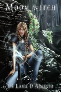 Cover La Lama d'Argento - Moon Witch Vol. 1