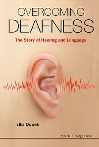 Cover Overcoming Deafness: The Story Of Hearing And Language