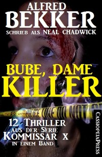 Cover Bube, Dame, Killer: 12 Thriller aus der Serie Kommissar X in einem Band