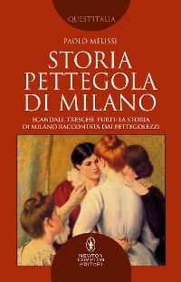 Cover Storia pettegola di Milano