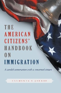 Cover THE American Citizens Handbook on Immigration
