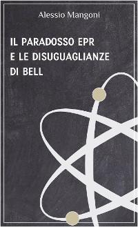 Cover Il paradosso EPR e le disuguaglianze di Bell