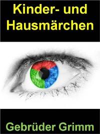 Cover Kinder- und Hausmärchen - über 150 Märchen auf 448 Seiten