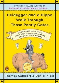 Cover Heidegger and a Hippo Walk Through Those Pearly Gates