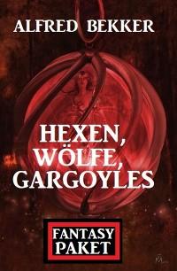 Cover Hexen, Wölfe, Gargoyles: Fantasy Paket