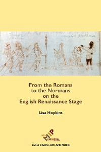 Cover From the Romans to the Normans on the English Renaissance Stage