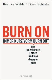 Cover Burn On: Immer kurz vorm Burn Out