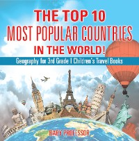 Cover The Top 10 Most Popular Countries in the World! Geography for 3rd Grade | Children's Travel Books