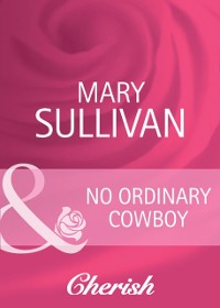Cover No Ordinary Cowboy (Mills & Boon Cherish) (Home on the Ranch, Book 39)