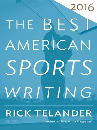 Cover The Best American Sports Writing 2016