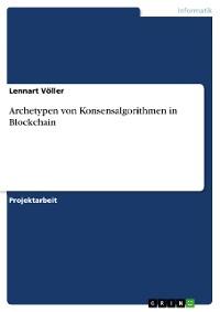 Cover Archetypen von Konsensalgorithmen in Blockchain