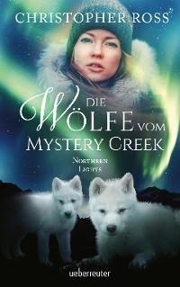 Cover Northern Lights - Die Wölfe vom Mystery Creek