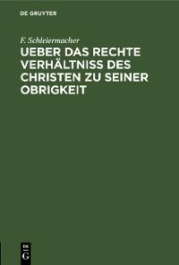 Cover Ueber das rechte Verhältniss des Christen zu seiner Obrigkeit